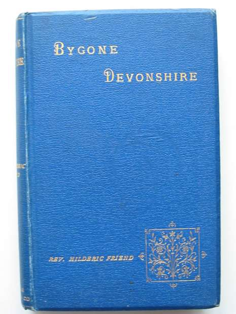 Photo of BYGONE DEVONSHIRE written by Friend, Hilderic published by William Andrews & Co. (STOCK CODE: 807630)  for sale by Stella & Rose's Books