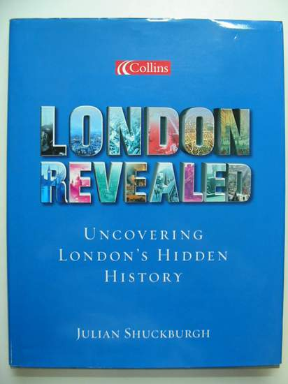 Photo of LONDON REVEALED written by Shuckburgh, Julian published by Harper Collins (STOCK CODE: 808481)  for sale by Stella & Rose's Books