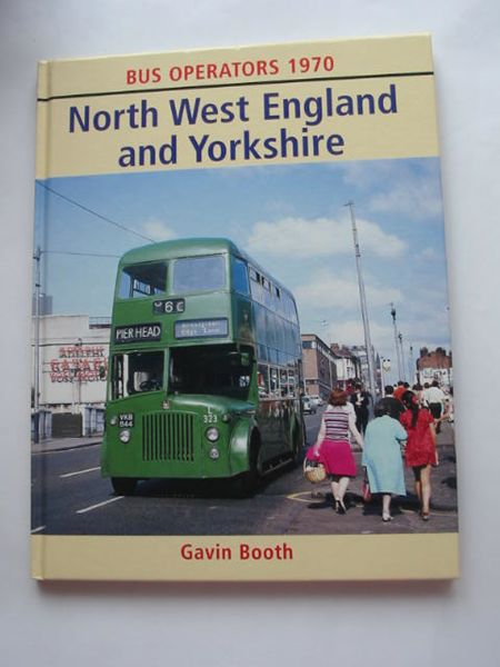 Photo of BUS OPERATORS 1970 NORTH WEST ENGLAND AND YORKSHIRE written by Booth, Gavin published by Ian Allan (STOCK CODE: 809061)  for sale by Stella & Rose's Books