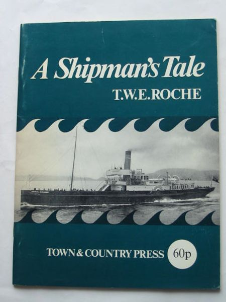 Photo of A SHIPMAN'S TALE written by Roche, T.W.E. published by Town & Country Press (STOCK CODE: 809308)  for sale by Stella & Rose's Books