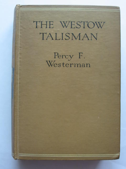Photo of THE WESTOW TALISMAN written by Westerman, Percy F. illustrated by Wigfull, W. Edward published by Blackie & Son Ltd. (STOCK CODE: 809918)  for sale by Stella & Rose's Books