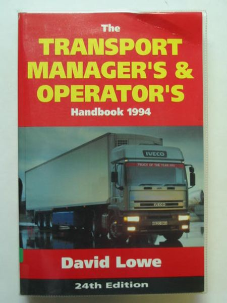 Photo of THE TRANSPORT MANAGER'S AND OPERATOR'S HANDBOOK 1994 written by Lowe, David published by Kogan Page (STOCK CODE: 810296)  for sale by Stella & Rose's Books
