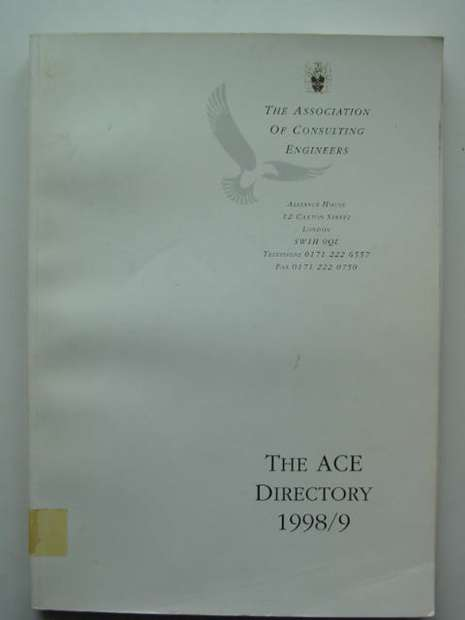 Photo of THE ACE DIRECTORY 1998/9 published by The Association Of Consulting Engineers (STOCK CODE: 810377)  for sale by Stella & Rose's Books