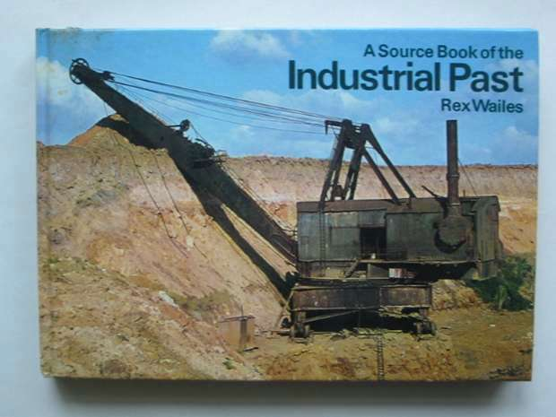 Photo of A SOURCE BOOK OF THE INDUSTRIAL PAST written by Wailes, Rex published by Ward Lock Limited (STOCK CODE: 810474)  for sale by Stella & Rose's Books