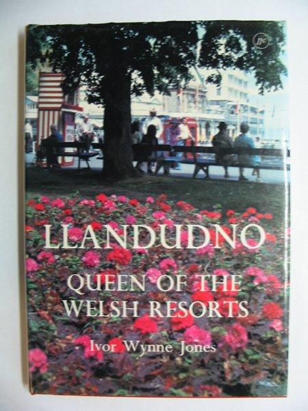 Photo of LLANDUDNO QUEEN OF THE WELSH RESORTS written by Jones, Ivor Wynne published by John Jones Cardiff Ltd. (STOCK CODE: 810820)  for sale by Stella & Rose's Books