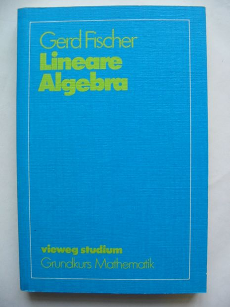 Photo of LINEARE ALGEBRA written by Fischer, Gerd published by Friedrich Vieweg (STOCK CODE: 810943)  for sale by Stella & Rose's Books