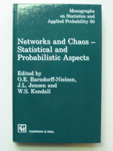 Photo of NETWORKS AND CHAOS STATISTICAL AND PROBABILISTIC ASPECTS written by Barndorff-Nielsen, O.E.<br />Jensen, J.L.<br />Kendall, W.S. published by Chapman & Hall (STOCK CODE: 811050)  for sale by Stella & Rose's Books