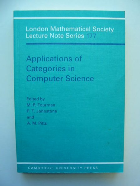 Photo of APPLICATIONS OF CATEGORIES IN COMPUTER SCIENCE written by Fourman, M.P.<br />Johnstone, P.T.<br />Pitts, A.M. published by Cambridge University Press (STOCK CODE: 811604)  for sale by Stella & Rose's Books