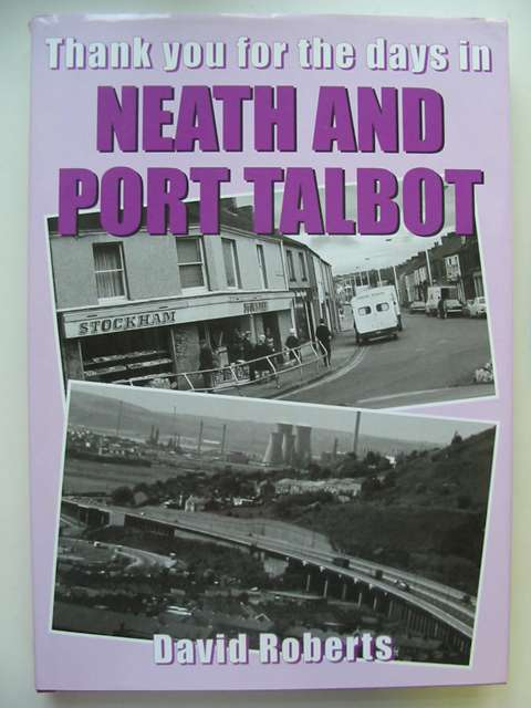 Photo of THANK YOU FOR THE DAYS IN NEATH & PORT TALBOT written by Roberts, David published by Bryngold Books (STOCK CODE: 812009)  for sale by Stella & Rose's Books