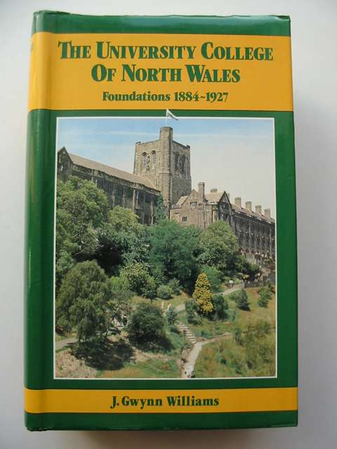 Photo of THE UNIVERSITY COLLEGE OF NORTH WALES FOUNDATIONS 1884-1927 written by Williams, J. Gwynn published by University of Wales (STOCK CODE: 812305)  for sale by Stella & Rose's Books