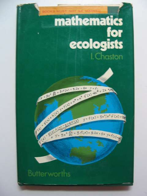 Photo of MATHEMATICS FOR ECOLOGISTS written by Chaston, I. published by Butterworths (STOCK CODE: 812462)  for sale by Stella & Rose's Books
