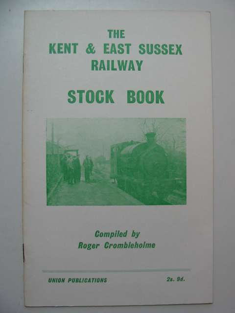 Photo of THE KENT & EAST SUSSEX RAILWAY STOCK BOOK written by Crombleholme, Roger published by Union Publications (STOCK CODE: 813103)  for sale by Stella & Rose's Books