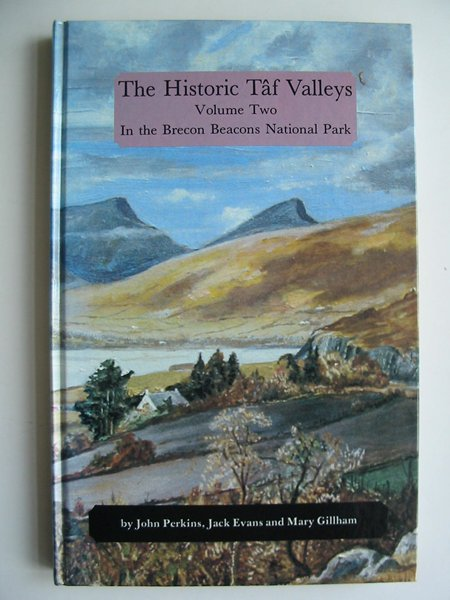 Photo of THE HISTORIC TAF VALLEYS VOLUME TWO written by Perkins, John<br />Evans, Jack<br />Gillham, Mary E. published by Merthyr Tydfil and District Naturalists' Society (STOCK CODE: 813581)  for sale by Stella & Rose's Books