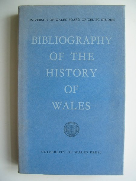 Photo of A BIBLIOGRAPHY OF THE HISTORY OF WALES published by University of Wales (STOCK CODE: 813584)  for sale by Stella & Rose's Books