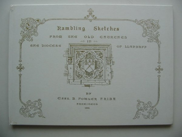 Photo of RAMBLING SKETCHES FROM THE OLD CHURCHES IN THE DIOCESE OF LLANDAFF written by Fowler, Chas B. illustrated by Fowler, Chas B. published by D. Brown & Sons Limited (STOCK CODE: 813887)  for sale by Stella & Rose's Books