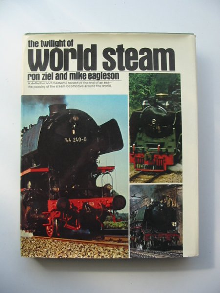 Photo of THE TWILIGHT OF WORLD STEAM written by Ziel, Ron<br />Eagleson, Mike published by The Hamlyn Publishing Group (STOCK CODE: 814110)  for sale by Stella & Rose's Books