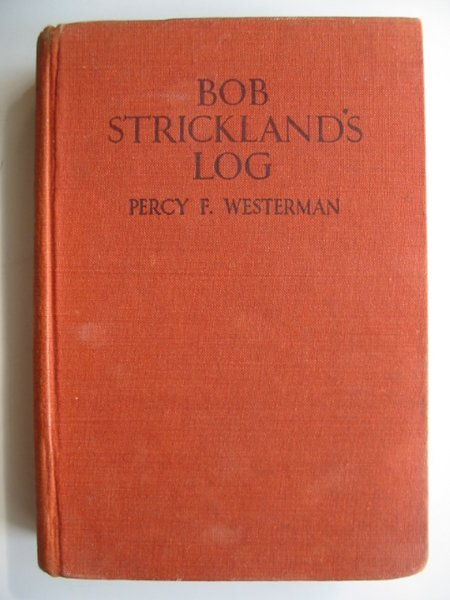 Photo of BOB STRICKLAND'S LOG written by Westerman, Percy F. illustrated by Matthew, Jack published by Blackie & Son Ltd. (STOCK CODE: 814675)  for sale by Stella & Rose's Books