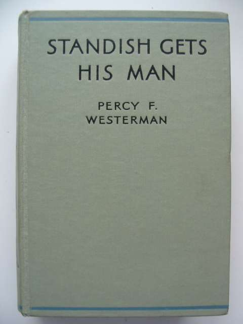 Photo of STANDISH GETS HIS MAN written by Westerman, Percy F. illustrated by Wigfull, W. Edward published by Blackie & Son Ltd. (STOCK CODE: 814819)  for sale by Stella & Rose's Books