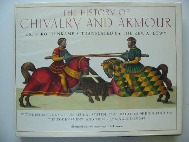 Photo of THE HISTORY OF CHIVALRY AND ARMOUR written by Kottenkamp, F. published by Bracken Books (STOCK CODE: 814965)  for sale by Stella & Rose's Books