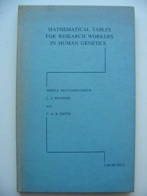 Photo of MATHEMATICAL TABLES FOR RESEARCH WORKERS IN HUMAN GENETICS written by Maynard-Smith, Sheila<br />Penrose, L.S.<br />Smith, C.A.B. published by J. & A. Churchill (STOCK CODE: 815872)  for sale by Stella & Rose's Books