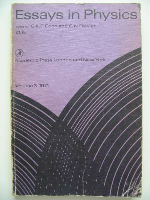 Photo of ESSAYS IN PHYSICS VOLUME 3 written by Conn, G.K.T.<br />Fowler, G.N. published by Academic Press (STOCK CODE: 816009)  for sale by Stella & Rose's Books