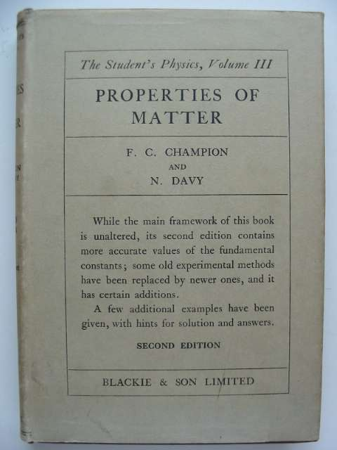 Photo of PROPERTIES OF MATTER written by Champion, F.C.<br />Davy, N. published by Blackie & Son Ltd. (STOCK CODE: 816180)  for sale by Stella & Rose's Books
