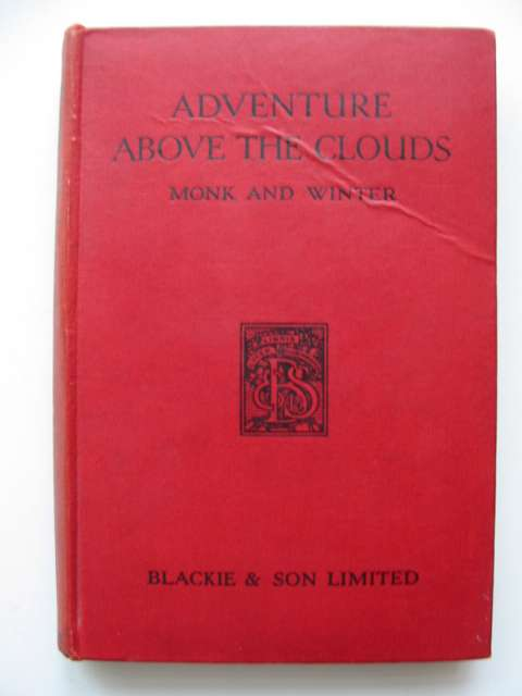Photo of ADVENTURE ABOVE THE CLOUDS written by Monk, F.V.<br />Winter, H.T. published by Blackie & Son Ltd. (STOCK CODE: 816509)  for sale by Stella & Rose's Books