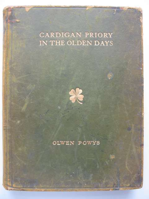 Photo of CARDIGAN PRIORY IN THE OLDEN DAYS written by Pritchard, Emily M<br />Powys, Olwen published by William Heinemann (STOCK CODE: 816846)  for sale by Stella & Rose's Books