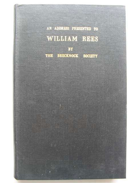 Photo of AN ADDRESS PRESENTED TO WILLIAM REES BY THE BRECKNOCK SOCIETY published by Brecknock Museum (STOCK CODE: 817823)  for sale by Stella & Rose's Books