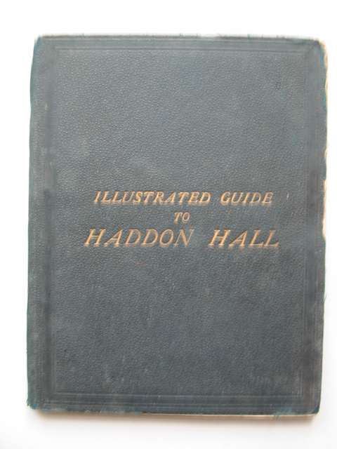 Photo of HADDON HALL AN ILLUSTRATED GUIDE written by Hall, S.C.<br />Jewitt, Llewellynn published by J.C. Bates (STOCK CODE: 817892)  for sale by Stella & Rose's Books