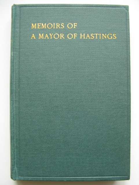 Photo of THE MEMOIRS OF A MAYOR OF HASTINGS 1926-7 written by Dymond, T.S. published by F.J. Parsons Ltd. (STOCK CODE: 818003)  for sale by Stella & Rose's Books