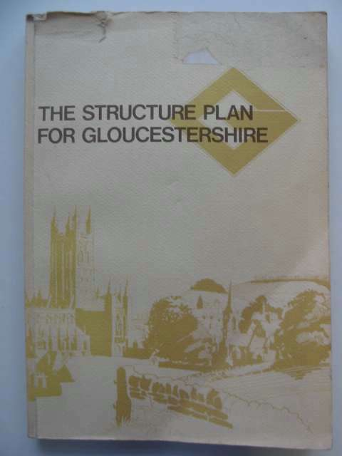 Photo of THE STRUCTURE PLAN FOR GLOUCESTERSHIRE written by McLelland, W.A. published by Gloucestershire County Council (STOCK CODE: 818065)  for sale by Stella & Rose's Books