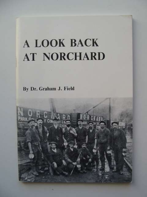 Photo of A LOOK BACK AT NORCHARD written by Field, Graham J. published by Graham J. Field (STOCK CODE: 818851)  for sale by Stella & Rose's Books