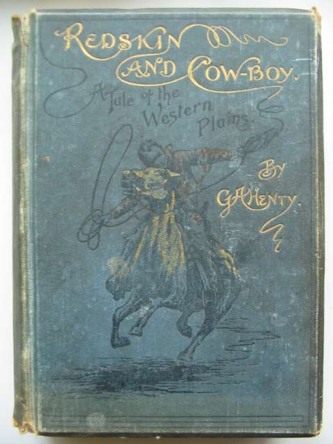Photo of REDSKIN AND COWBOY written by Henty, G.A. illustrated by Pearse, Alfred published by Blackie & Son Ltd. (STOCK CODE: 818949)  for sale by Stella & Rose's Books