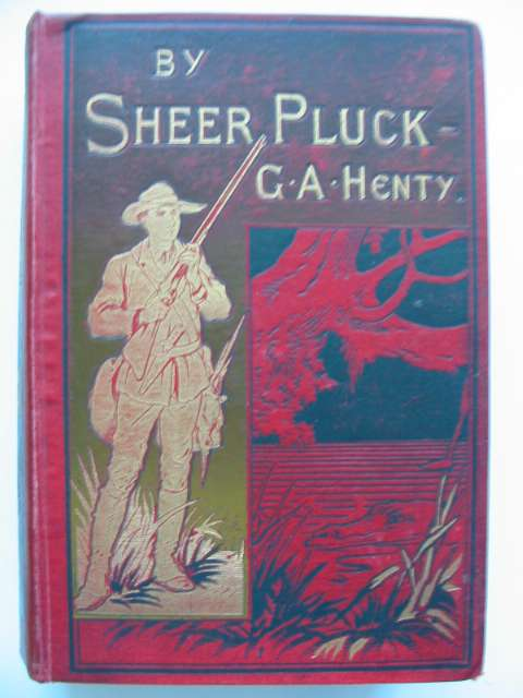 Photo of BY SHEER PLUCK written by Henty, G.A. illustrated by Browne, Gordon published by Blackie & Son Ltd. (STOCK CODE: 818983)  for sale by Stella & Rose's Books
