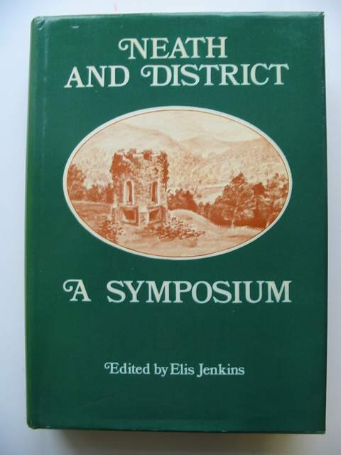 Photo of NEATH AND DISTRICT A SYMPOSIUM written by Jenkins, Elis published by Elis Jenkins (STOCK CODE: 819749)  for sale by Stella & Rose's Books