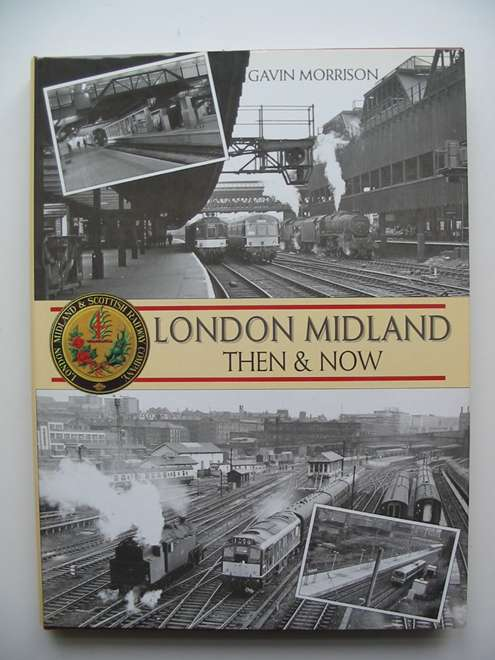 Photo of LONDON MIDLAND THEN & NOW written by Morrison, Gavin published by Book Club Associates (STOCK CODE: 819809)  for sale by Stella & Rose's Books