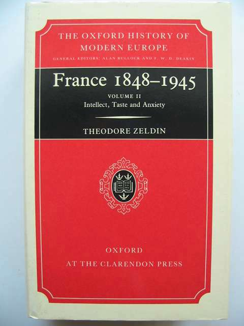Photo of FRANCE 1848-1945 VOLUME TWO INTELLECT, TASTE AND ANXIETY written by Zeldin, Theodore published by Oxford at the Clarendon Press (STOCK CODE: 820179)  for sale by Stella & Rose's Books