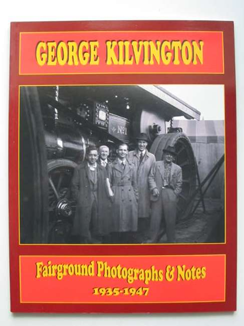 Photo of GEORGE KILVINGTON FAIRGROUND PHOTOGRAPHS & NOTES written by Scrivens, Kevin<br />Smith, Stephen published by Fairground Society (STOCK CODE: 821342)  for sale by Stella & Rose's Books