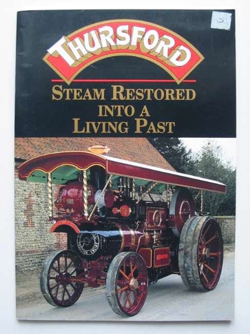 Photo of THURSFORD STEAM RESTORED INTO A LIVING PAST written by Roberts, Charles (STOCK CODE: 821353)  for sale by Stella & Rose's Books