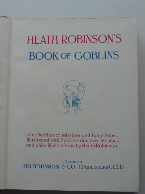 Photo of HEATH ROBINSON'S BOOK OF GOBLINS illustrated by Robinson, W. Heath published by Hutchinson & Co. Ltd (STOCK CODE: 821391)  for sale by Stella & Rose's Books