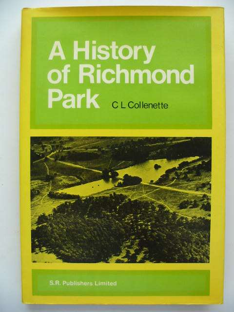 Photo of A HISTORY OF RICHMOND PARK written by Collenette, C.L.<br />Turner, Gilbert published by S.R. Publishers Ltd. (STOCK CODE: 821455)  for sale by Stella & Rose's Books