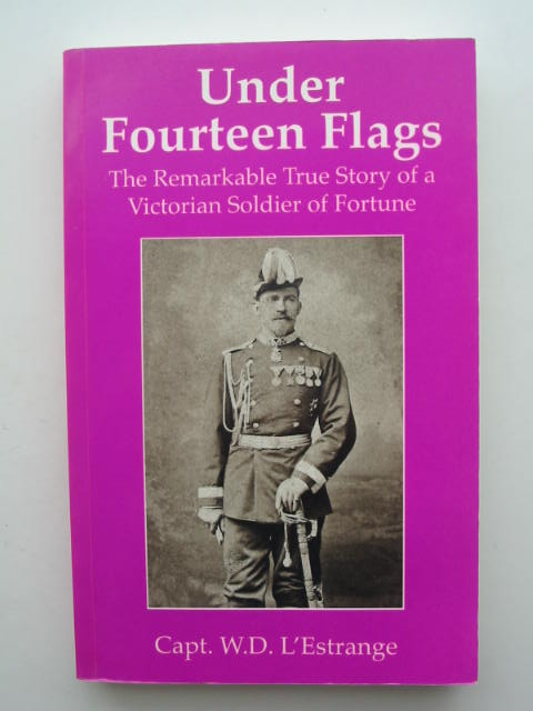 Photo of UNDER FOURTEEN FLAGS written by L'Estrange, W.D. published by Somerled Publishing (STOCK CODE: 821485)  for sale by Stella & Rose's Books