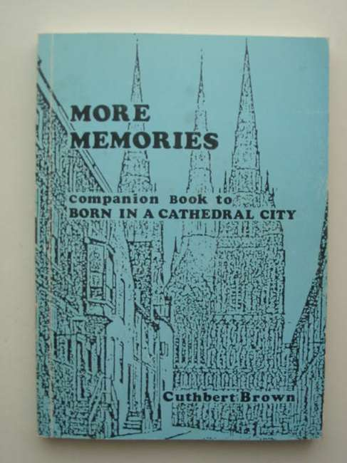 Photo of MORE MEMORIES written by Brown, Cuthbert published by Cuthbert Brown (STOCK CODE: 821500)  for sale by Stella & Rose's Books