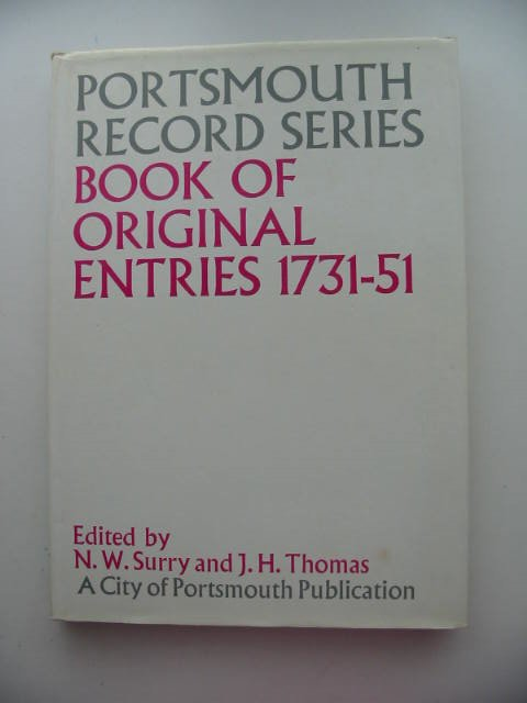 Photo of PORTSMOUTH RECORD SERIES BOOK OF ORIGINAL ENTRIES 1731-1751 written by Surry, N.W.<br />Thomas, J.H. published by City Of Portsmouth (STOCK CODE: 821536)  for sale by Stella & Rose's Books