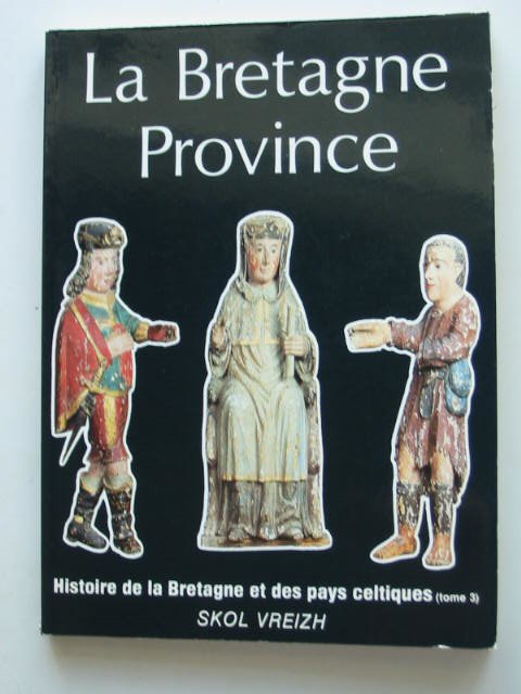 Photo of LA BRETAGNE PROVINCE written by Vreizh, Skol published by Skol Vreizh (STOCK CODE: 822544)  for sale by Stella & Rose's Books