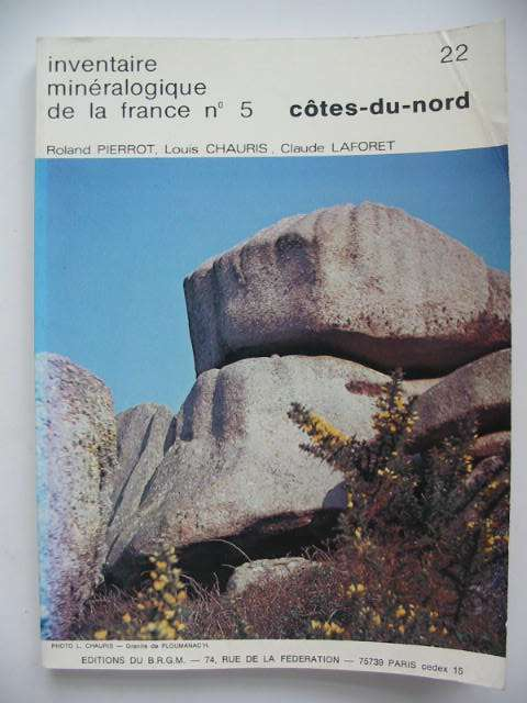 Photo of INVENTAIRE MINERALOGIQUE DE LA FRANCE No. 5 COTES-DU-NORD written by Pierrot, Roland<br />Chauris, Louis<br />Laforet, Claude published by Editions Du B.R.G.M. (STOCK CODE: 822614)  for sale by Stella & Rose's Books