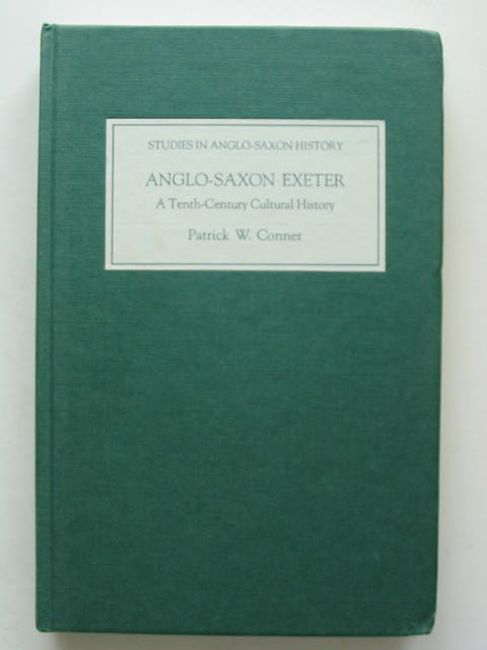 Photo of ANGLO-SAXON EXETER written by Conner, Patrick W. published by The Boydell Press (STOCK CODE: 823835)  for sale by Stella & Rose's Books