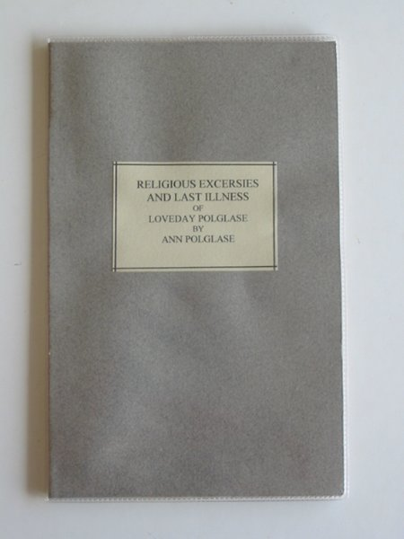 Photo of SOME ACCOUNT OF THE RELIGIOUS EXERCISES AND LAST ILLNESS OF LOVEDAY POLGLASE written by Polglase, Loveday<br />Polglase, Ann (STOCK CODE: 986024)  for sale by Stella & Rose's Books