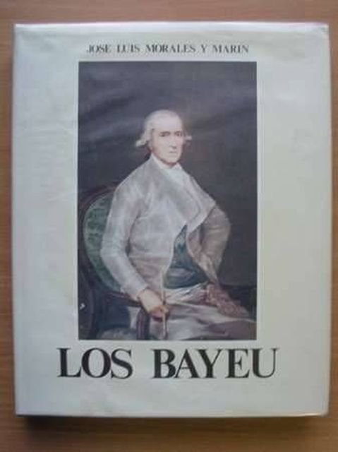 Photo of LOS BAYEU written by Marin, Jose Luis Morales Y. illustrated by Bayeu, Francisco<br />Bayeu, Ramon<br />Bayeu, Fray Manuel published by Instituto Camon Aznar (STOCK CODE: 987096)  for sale by Stella & Rose's Books